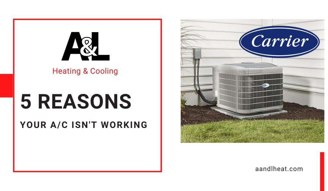 5 Reasons Your Air Conditioner Isn't Working